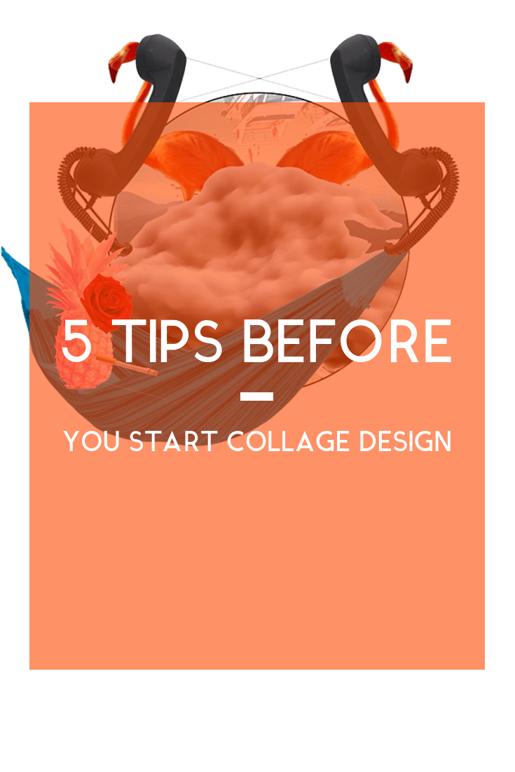 6 Tips Before You Start Collage Design 2