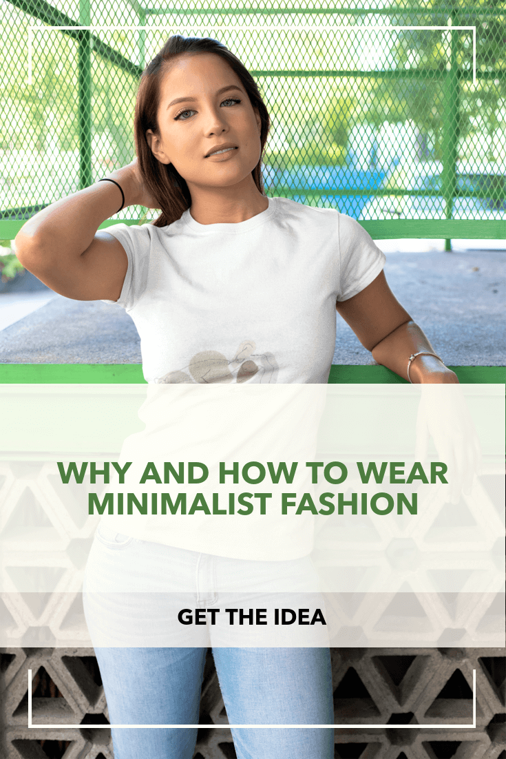 Why and How to Wear Minimalist Fashion
